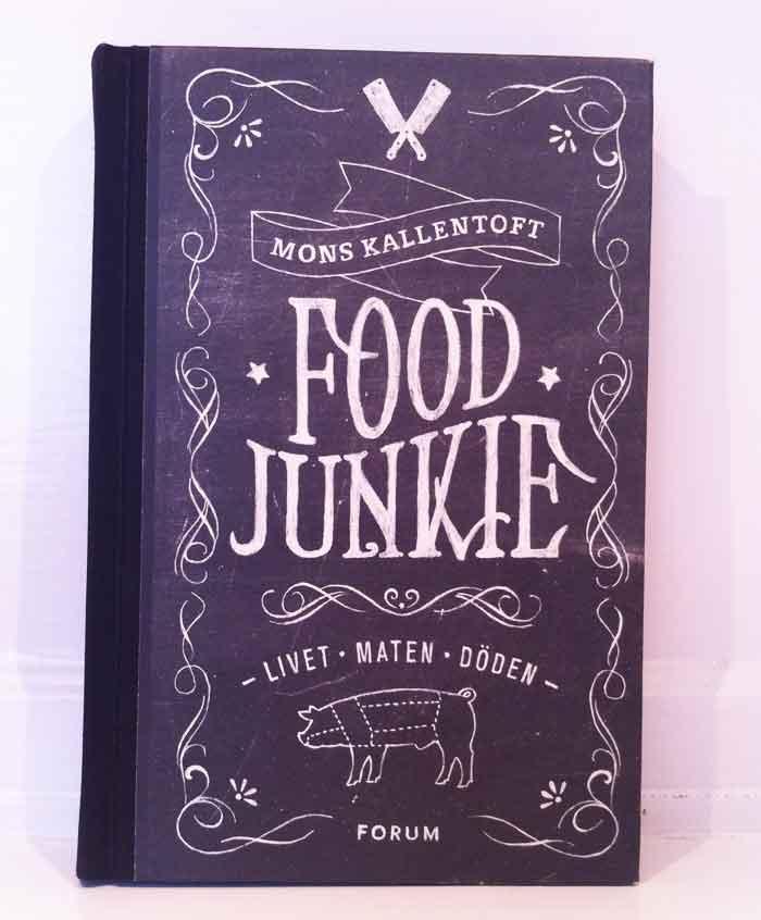 Påskläsning: Gastronomisk självbefläckelse – Food Junkie av Mons Kallentoft.
